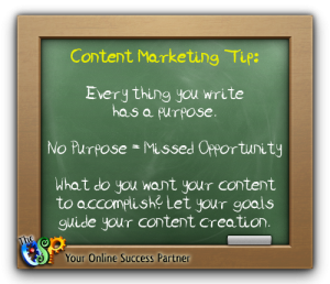 Does Your Content Have a Purpose? It better!